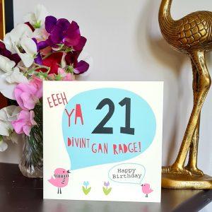 A geordie 21st birthday card. Eeeeh ya 21 divnt gan radge. Happy Birthday