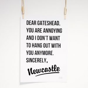 Fun typographic print in the style of a letter to Gateshead from Newcastle
