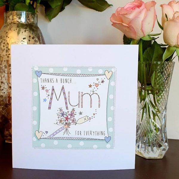 Thanks a bunch Mum for everything Mother's day card with a hand drawn illustration of a bunch of flowers and hand stitched details