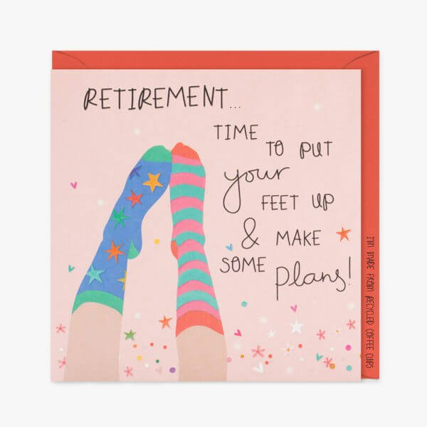 A pink card with colourful, shiny stars, spots and hearts sprinkled across the background. A pair of legs with fun odd socks and the words Retirement Time to put your feet up and make some plans!