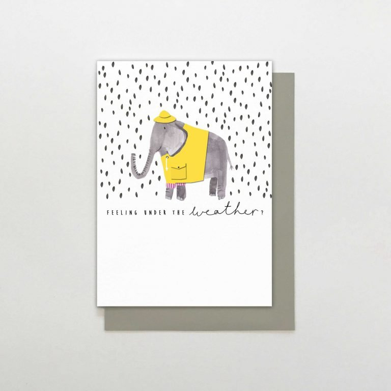 A cute card from the Wild at Heart range of cards by Stop the Clock. The white card has an image of a painted elephant wearing a raincoat in the rain on it and the words Feeling Under the Weather printed on it.