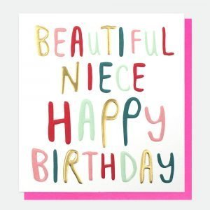 A white card with hand written style text that reads beautiful niece happy birthday Each letter is a different colour