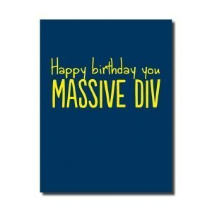 A dark blue card with yellow text that says happy birthday you massive div
