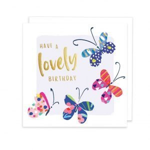 A birthday card with lots of lovely colourful butterflies and have a lovely birthday printed in gold
