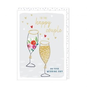 A wedding card with a beautifully illustrated pair of champagne flutes in bright colours and gold foil. To the happy couple on your wedding day.