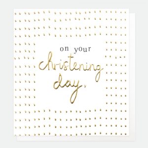 A christening card with gold spots and gold writing on your christening day