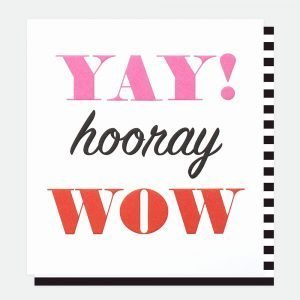 A congratulations or well done card with YAY! in pink, hooray in black and WOW in orange