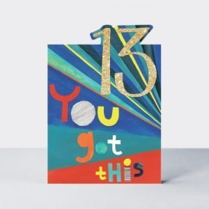 A brilliant 13 You Got This card with colourful lettering and a sparkly number 13