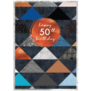 A colourful card with different coloured triangles all over it. In the centre of the card is a copper coloured disk with the words Happy 50th Birthday printed on it.