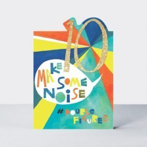 A lovely sparkly age 10 card with the words Make Some Noise printed on it.