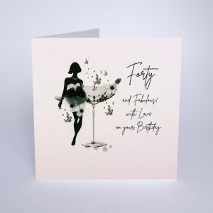 A lovely card from Five Dollar Shake with an image of a woman and a huge champagne glass on it with extra jewels and sparkle. The words Forty and Fabulous with love on your Birthday.