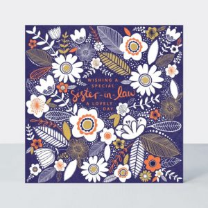A lovely card with a dark blue background and fabulousflower design. The words Wishing a Special Sister in Law a Special day printed in the centre of it.