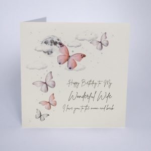 A beautiful card from Five Dollar Shake with an image of butterflies on it and the words Happy Birthday to my Wonderful Wife love you to the moon and back printed on it.